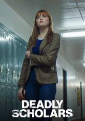 Deadly Scholars Netflix Movie Onnetflix Ca