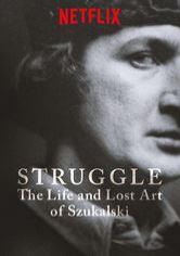 Struggle The Life And Lost Art Of Szukalski Netflix Documentaries Onnetflix Ca